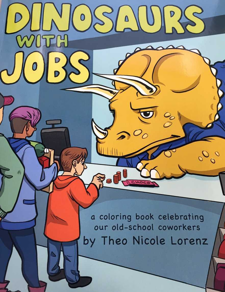 Coloring book jobs - Coloring Doesn T Always Have To Be A Serious Task There Are So Many Books That Encourage You To Color Outside Of The Lines Dinosaurs With Jobs And