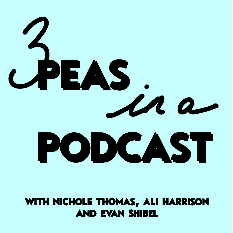 Three Peas in a Podcast: Volume 3
